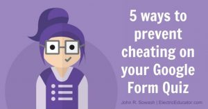 5 Ways to Prevent Cheating on Your Google Form Quiz | AGParts Education