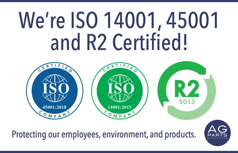 AGParts is ISO 14001, 45001, and R2 Certified